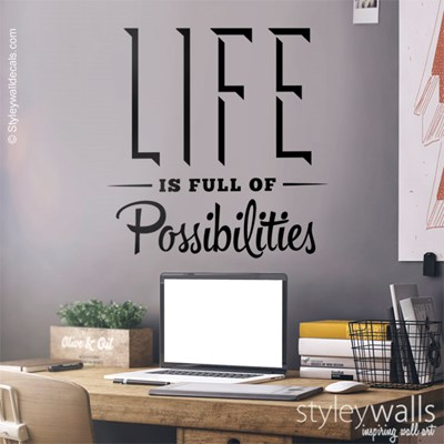 מדבקת קיר למשרד Life is Full of Possibilities